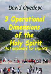 David Oyedepo: 3 Operational Dimensions of the Holy Spirit