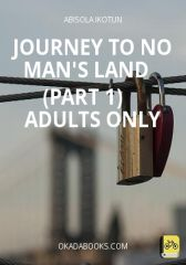 Journey To No Man's Land    (Part 1)     Adults Only - Adult Only (18+)