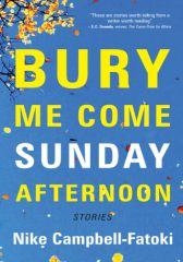 Bury Me Come Sunday Afternoon by Nike Campbell-Fatoki
