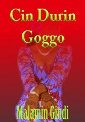 Cin Durin Goggo  - Adult Only (18+)
