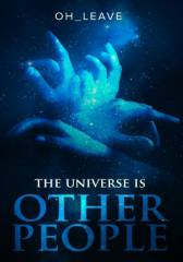 The Universe Is Other People
