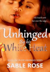 Unhinged by his White Heat - Adult Only (18+)