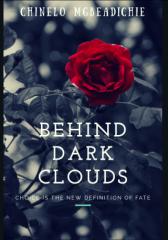 Behind dark clouds