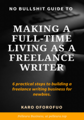 No Bullshit Guide To Making a Full-Time Living as a Freelance Wri