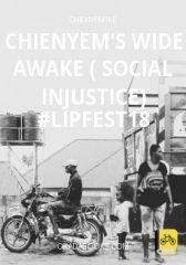 Chienyem's Wide Awake ( social injustice) #LIPFest18