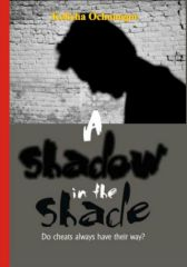 A SHADOW IN THE SHADE:  Do Cheats Always Have Their Way?