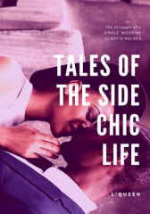 TALES OF THE SIDE CHIC LIFE