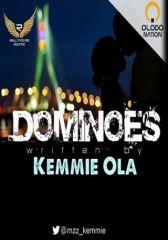 DOMINOES by Kemmie Ola
