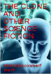 THE CLONE AND OTHER SCIENCE FICTION