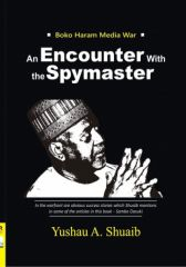 Boko Haram Media War: An Encounter with Spymaster