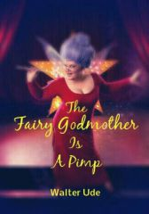 THE FAIRY GODMOTHER WAS A PIMP