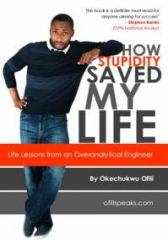 How Stupidity Saved My Life