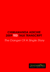 Transcript: The Danger Of A Single Story (TED Talk 2009)