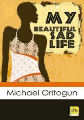 My Beautiful Sad Life: A fictional Tale