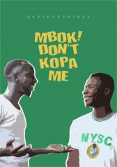 Mbok Don't Kopa Me