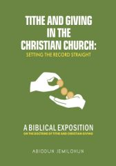 TITHE AND GIVING IN THE  CHRISTIAN CHURCH