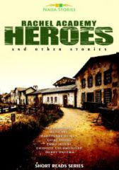 Rachel Academy Heroes and Other Stories are stories