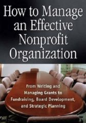 How to Manage an Effective Nonprofit Organization From Writing an