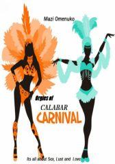 Orgies of Calabar Carnival (Part 1) - Adult Only (18+)