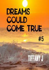Dreams Could Come True