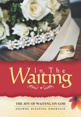 In the Waiting; The Joy of Waiting On God