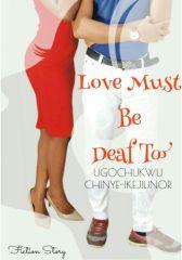 Love Must Be Deaf Too