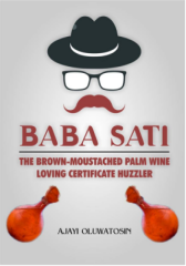 Baba Sati : Brown-Moustached Palm Wine Loving Certificate Huzzler