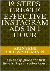 12 STEPS- CREATE EFFECTIVE INSTAGRAM ADS IN 1HOUR