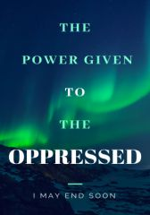 THE POWER GIVEN TO THE OPPRESSED