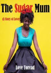 The Sugar Mum  (A story of love)