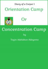 Diary of a Corper 1:Orientation Camp or Concentration Camp