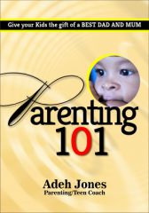 Parenting 101 By Adeh Jones