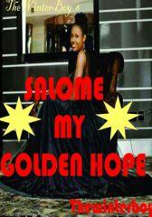 SALOME MY GOLDEN HOPE