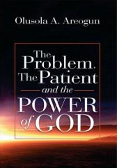 THE PROBLEM, THE PATIENT AND THE POWER OF GOD