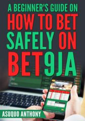A Beginner's Guide on how to Bet Safely on Bet9ja