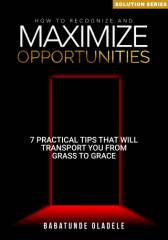 How To Recognize And Maximize Opportunities