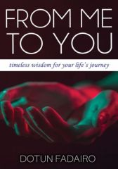 From Me To You: Timeless Wisdom for your Life's journey