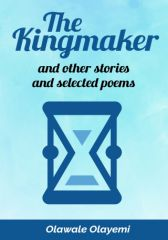 The Kingmaker and Other Stories and Selected Poems