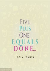 Five plus one equals done