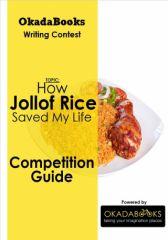 Okadabooks Competition Guide- How Jollof Rice Saved My Life