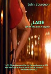 LADE (Of All The Girls In Lagos) - Adult Only (18+)