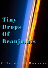 Tiny Drops Of Beaujolais (#CampusChallenge)