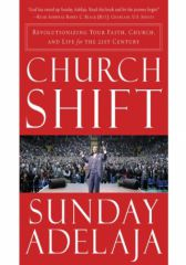 Church Shift: Revolutionizing Your Faith, Church, and Life for th
