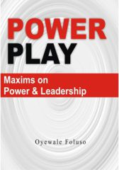 Power Play (Maxims on Power and Leadership)