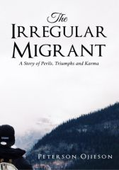 The Irregular Migrant: A Story of Perils, Triumphs and Karma
