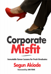 Corporate Misfit: Immutable Career Lessons for Fresh Graduates