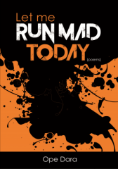 Let Me Run Mad Today