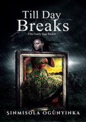 Till Day Breaks (Eiba Family Saga Book 3)