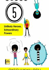 Class 5: Unlikely Heroes, Extraordinary Powers - #Ofilispeaks
