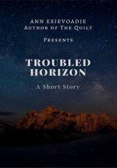 Troubled Horizon